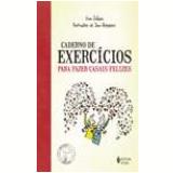 Caderno Exercício Para Fazer Casais Felizes - Yvon Dallaire
