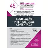 Legislação Internacional Comentada (Vol. 45) - Leonardo de Medeiros Garcia, Eduardo Rodrigues Gonçalves, Érico Gomes De Souza ...