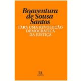 Para Uma Revolução Democrática da Justiça - Boaventura de Sousa Santos
