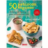50 Petiscos Veganos - Katia Cardoso