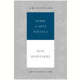 Sobre a Arte Poética - Bilíngue