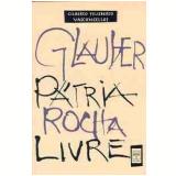 Glauber Pátria Rocha livre - Gilberto Felisberto Vasconcellos
