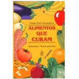 Alimentos que Curam - Dr. Paulo Eiró Gonsalves