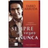 Sempre, �s Vezes, Nunca Etiqueta e Comportamento 9� Edi��o - Fabio Arruda