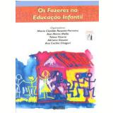 Os Fazeres na Educação Infantil - Maria Clotilde Rossetti-Ferreira, Ana Maria Lisboa de Mello, Adriano Gosuen ...