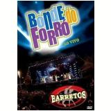 Bonde do Forró - Ao Vivo em Barretos (DVD) - Bonde do Forró