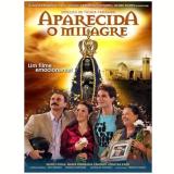 Aparecida - O Milagre (DVD) - Maria Fernanda Cândido