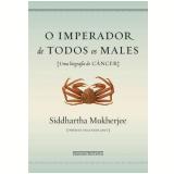 O Imperador de Todos os Males - Siddhartha Mukherjee
