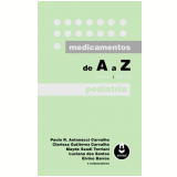 Medicamentos de A a Z - Elvino Barros, Mayde S. Torriani, Luciana dos Santos ...