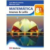 Matematica Imenes E Lellis 8 - Ensino Fundamental Ii - 8º Ano - Luiz Márcio Imenes