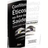 Conflitos Eticos Na Area Da Saude - Julio Cesar Batista Santana