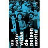 As Sete Vidas de Nelson Motta - Nelson Motta