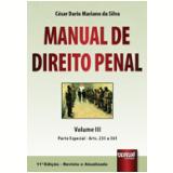 Manual De Direito Penal (Vol. III) - Parte Especial - Arts. 235 A 361 - Cesar Dario Mariano da Silva