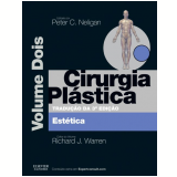 Cirurgia Plástica -estética  (vol.2) - Eduardo Rodriguez, Peter C .neligan, Richard Warren