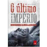 O último império – os últimos dias da União Soviética (Ebook) - Serhii Plokhy