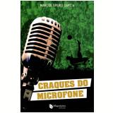 Craques Do Microfone - Marcos Sperli Garcia
