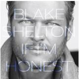 Blake Shelton - If Im Honest (CD) - Blake Shelton
