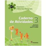 Presente Ciências Naturais - 3º Ano - Lilian Bacich, Célia R. Carone, Edilson A. Pichilian