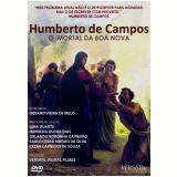 Humberto de Campos - O Imortal da Boa Nova (DVD) - Oceano Vieira de Melo (Diretor)