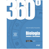360º - Biologia - Unidade e Diversidade (Vol. 1) - Jose Arnaldo Favaretto