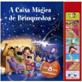 A Caixa Mágica de Brinquedos - Com 8 Sons Encantadores! - Ciranda Cultural