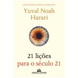 21 Lições Para o Século 21 - Yuval Noah Harari