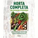 Horta Completa Em Espaços Pequenos - Dorling Kindersley