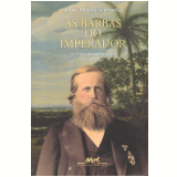 As Barbas do Imperador - Lilia Moritz Schwarcz