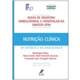 Nutrição Clínica - Domingos Palma, Maria Arlete Meil Schimith Escrivão, Fernanda Luisa Ceragioli Oliveira