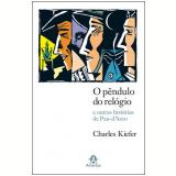 O Pêndulo do Relógio - Charles Kiefer