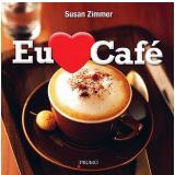 Eu Amo Café - Susan Zimmer
