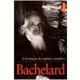 A Forma��o do Esp�rito Cient�fico - Gaston Bachelard