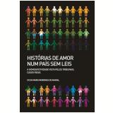 Histórias de Amor Num País Sem Leis - Sylvia Maria Mendonça do Amaral