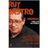 Ruy Castro: Crônicas para Ler na Escola - Ruy Castro
