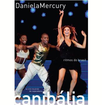 Daniela Mercury - Canibália - Ritmos do Brasil - Ao Vivo Em Copacabana (DVD)