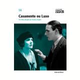 Casamento ou Luxo  (Vol. 16) - Charles Chaplin