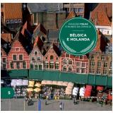 Bélgica e Holanda (Vol. 5) - Folha de S.Paulo (Org.)