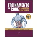 Treinamento do Core - Frédéric Delavier, Michael Gundill