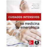 Cuidados Intensivos Na Medicina De Emergência - David A. Farcy, William C. Chiu, Alex Flaxman ...