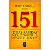 151 Ideias Rapidas Para Conseguir Novos Clientes