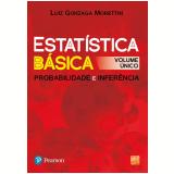 Estatística Básica - Probabilidade e Inferência (Vol. Único) - Luiz Gonzaga Morettin