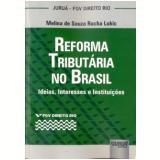 Reforma Tributária No Brasil - Melina De Souza Rocha Lukic