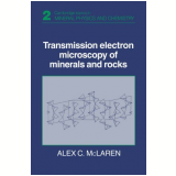 Transmission Electron Microscopy Of Minerals And R - Alex C. Mclaren