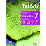 Projeto Telaris Geografia 7º Ano - Ensino Fundamental II - J. W. Vesentini, Vânia Vlach