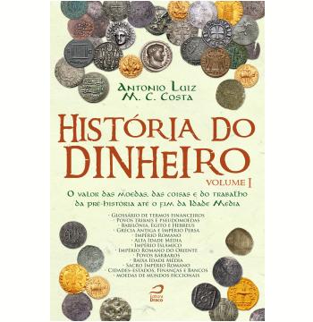 História do Dinheiro (Vol. 1)