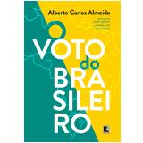 O Voto do Brasileiro - Alberto Carlos Almeida