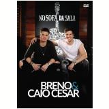 Breno & Caio Cesar - No Sofá da Sala (DVD) - Breno & Caio Cesar