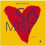 Só Meu - Mario Quintana