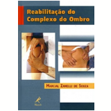 Reabilitação do Complexo do Ombro - Marcia Zanelli de Souza