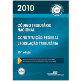 Código Tributário Nacional, Legislação Tributária e Constituição Federal 2010 - Revista dos Tribunais
